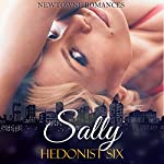 Sally: A Steamy Romantic Women's Fiction Novella |  Hedonist Six