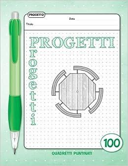 Progetti - Quaderno - Quadretti Puntinati - 100 Schede ...