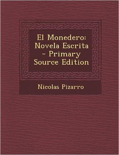 El Monedero: Novela Escrita - Primary Source Edition ...