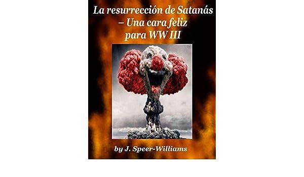 La Resurrección de Satanás : Una cara feliz para WW III ...