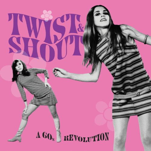 (Twist & Shout... A 60's Revolution)