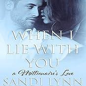 When I Lie with You: A Millionaire's Love, Book 2 | Sandi Lynn