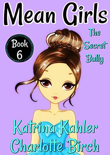 Mean Girls Book 6 The Secret Bully Books For Girls Aged 9 12