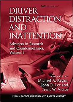 Driver Distraction and Inattention: Advances in Research and Countermeasures, Volume 1 (Human Factors in Road and Rail Transport)