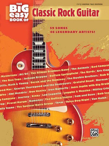 The Big Easy Book of Classic Rock Guitar: 59 Songs by 46 Legendary Artists! (The Big Easy Guitar Series)