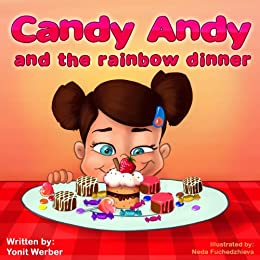 Children's book: Candy Andy and the rainbow dinner (Happy Motivated children's books Collection) by [WERBER, YONIT]
