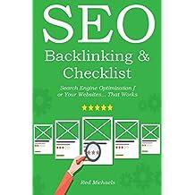 SEO BACKLINKING & CHECKLIST (2016 bundle): Search Engine Optimization for Your Websites... That Works