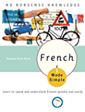 French Made Simple: Learn to speak and understand French quickly and easily (English Edition)