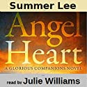 Angel Heart: Glorious Companions, Book 1 Audiobook by Summer Lee Narrated by Julie Williams
