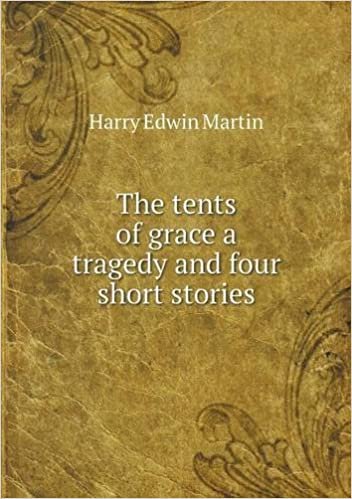 Book The Tents of Grace a Tragedy and Four Short Stories