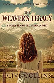 The Weaver's Legacy: A historical epic novel of the Irish in the American West (The O'Neill Trilogy