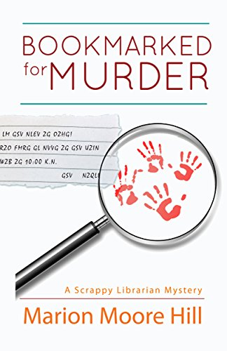 Bookmarked for Murder (Scrappy Librarian Mystery Book 1)