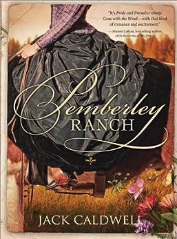 Pemberley Ranch by [Caldwell, Jack]