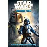Star Wars Blood Ties: A Tale of Jango and Boba Fett
