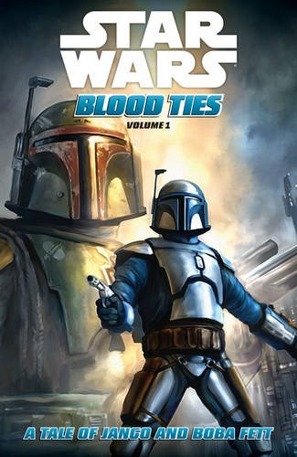 Star Wars: Blood Ties - A Tale of Jango and Boba (Boba Fett Series)