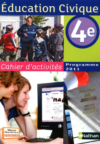 Education civique 4e - Programme 2011 : Cahier d'activités