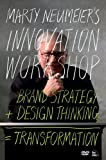 Marty Neumeiers INNOVATION WORKSHOP: Brand Strategy + Design Thinking = Transformation, DVD