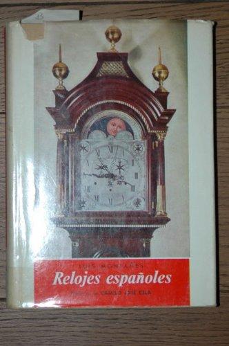 RELOJES ESPAÑOLES. 2ª edición refundida y puesta la día, Capiítulos de Relojería en España, Relojes olvidados y Museo Española de Antigüedades.
