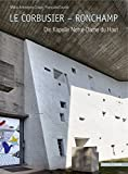 Le Corbusier - Ronchamp : Die Kapelle Notre-Dame du Haut, Crippa, Maria Antonietta, 3795428920