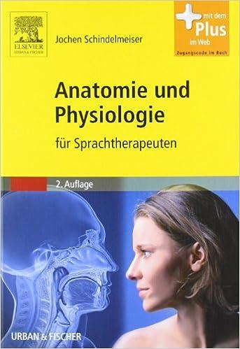 Anatomie und Physiologie: für Sprachtherapeuten - mit Zugang zum ...