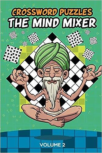 Crossword Puzzles: The Mind Mixer Volume 2 (Crossword