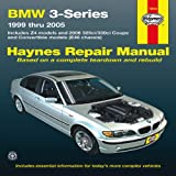 BMW 3-Series: 1999 thru 2005 (Haynes Repair Manual)