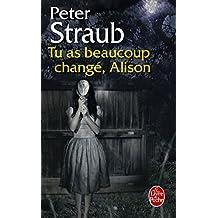 Tu as beaucoup changé, Alison (Imaginaire) (French Edition)