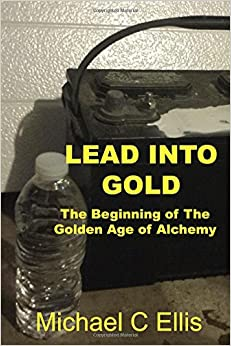 Book Lead into Gold: The Beginning of the Golden Age of Alchemy