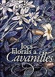 img - for Jocs florals a Cavanilles : art, natura i poes a book / textbook / text book