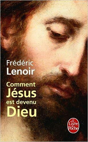Comment Jésus est devenu Dieu (Documents) (French Edition)