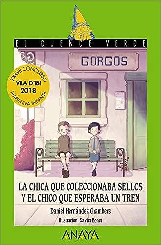 La chica que coleccionaba sellos y el chico que esperaba un tren Literatura Infantil 6-11 Años - El Duende Verde: Amazon.es: Daniel Hernández Chambers, ...