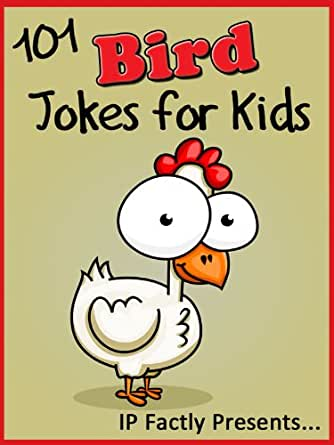 101 Bird Jokes For Kids Animal Jokes For Children Short Funny Clean And Corny Kid S Jokes Fun With The Funniest Lame Jokes For All The Family
