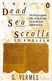 The Dead Sea Scrolls in English, Geza Vermes, 0140135448
