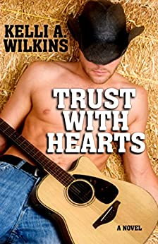 Trust with Hearts by [Wilkins, Kelli A.]