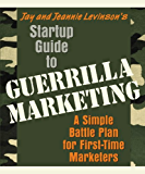 Startup Guide to Guerrilla Marketing: A Simple Battle Plan For Boosting Profits