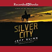 Silver City: A Novel of the American West   Jeff Guinn