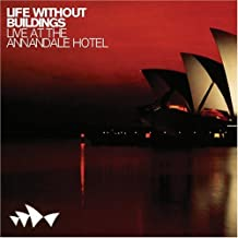 Live at the Annandale Hotel By Life Without Buildings (2007-08-14)