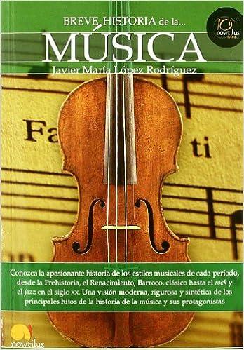 Breve historia de la música: Amazon.es: López Rodríguez, Javier María: Libros