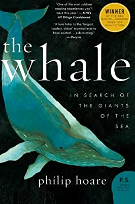 The Whale: In Search of the Giants of the Sea (P.S.)