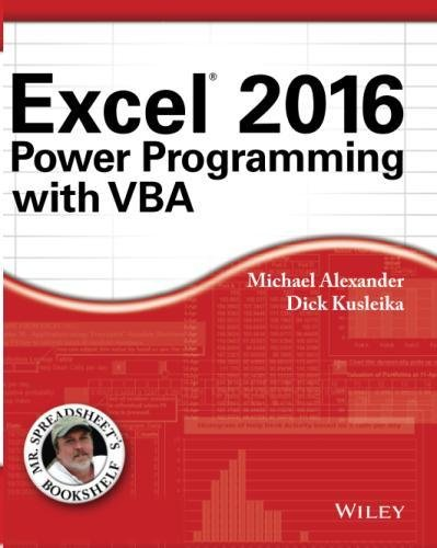 Excel 2016 Power Programming with VBA (Mr. Spreadsheet's Bookshelf)