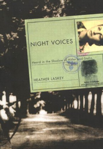Night Voices: Heard in the Shadow of Hitler and Stalin PDF