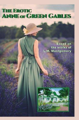 Read Online The Erotic Anne of Green Gables (Illustrated) (Secret Kiss Erotic Literature) (Volume 1) PDF