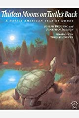 Thirteen Moons on Turtle's Back: A Native American Year of Moons Paperback