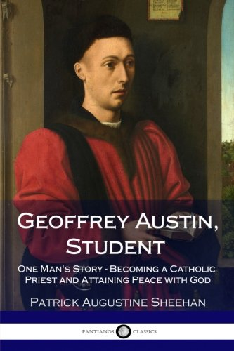 Geoffrey Austin, Student: One Man's Story - Becoming a Catholic Priest and Attaining Peace with God