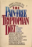 The Pain-Free Tryptophan Diet, Robert L. Polfack and Gerry Hunt, 0446513172