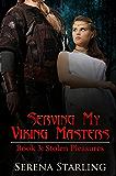 Serving My Viking Masters, book 3: Stolen Pleasures