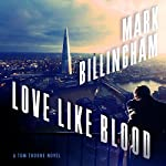 Love Like Blood: Tom Thorne Series, Book 14 | Mark Billingham