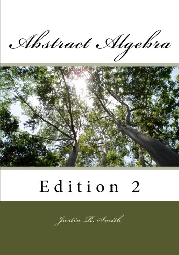 Abstract Algebra: 2nd Edition