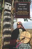 Shamans of the Foye Tree, Ana Mariella Bacigalupo, 0292716591