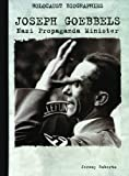 img - for Joseph Goebbels: Nazi Propaganda Minister (Holocaust Biographies) book / textbook / text book